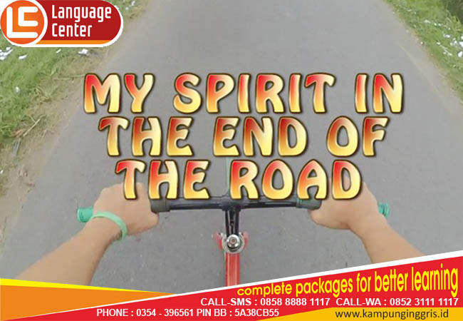 My Spirit in the End of the Road, Short Movie A Class 25 Mei 2016 LC Kampung Inggris Pare